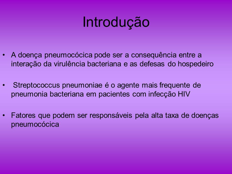 IntroduçãoA doença pneumocócica pode ser a consequência entre a interação da virulência bacteriana e as defesas do hospedeiro.