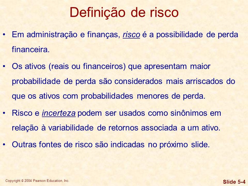 Definição de risco Em administração e finanças, risco é a possibilidade de perda financeira.