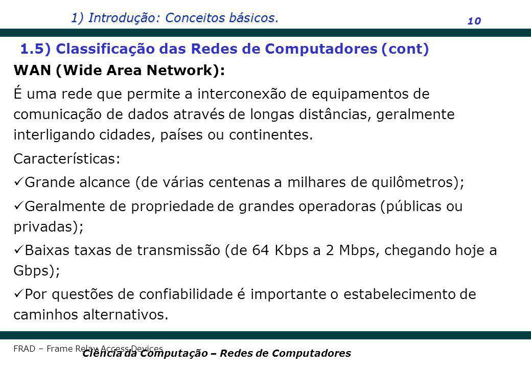 1.5) Classificação das Redes de Computadores (cont)