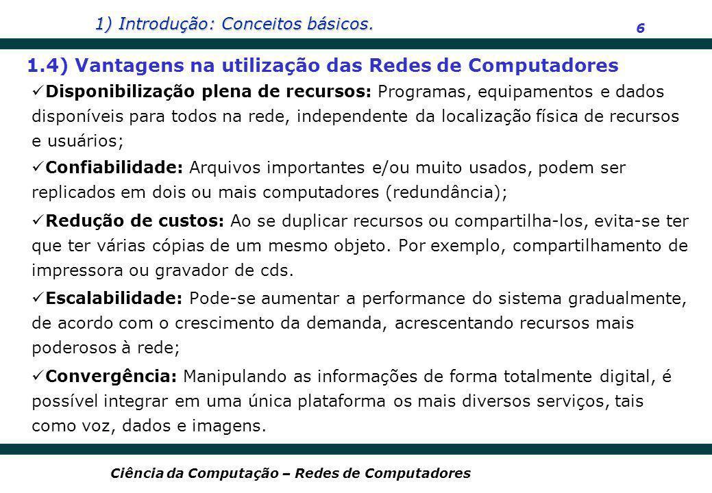 1.4) Vantagens na utilização das Redes de Computadores