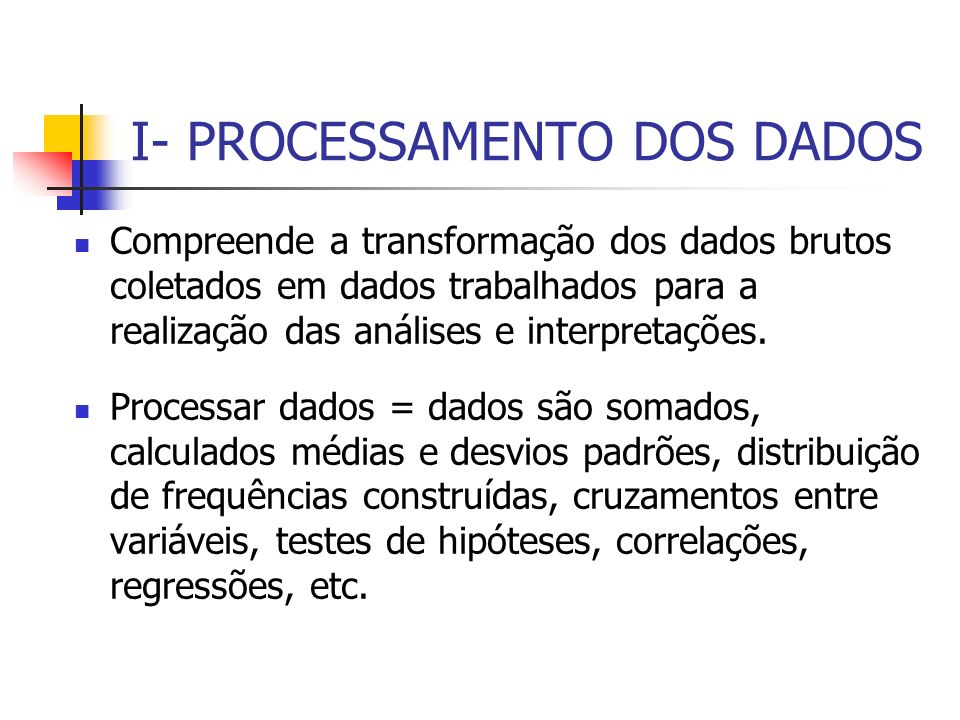 I- PROCESSAMENTO DOS DADOS
