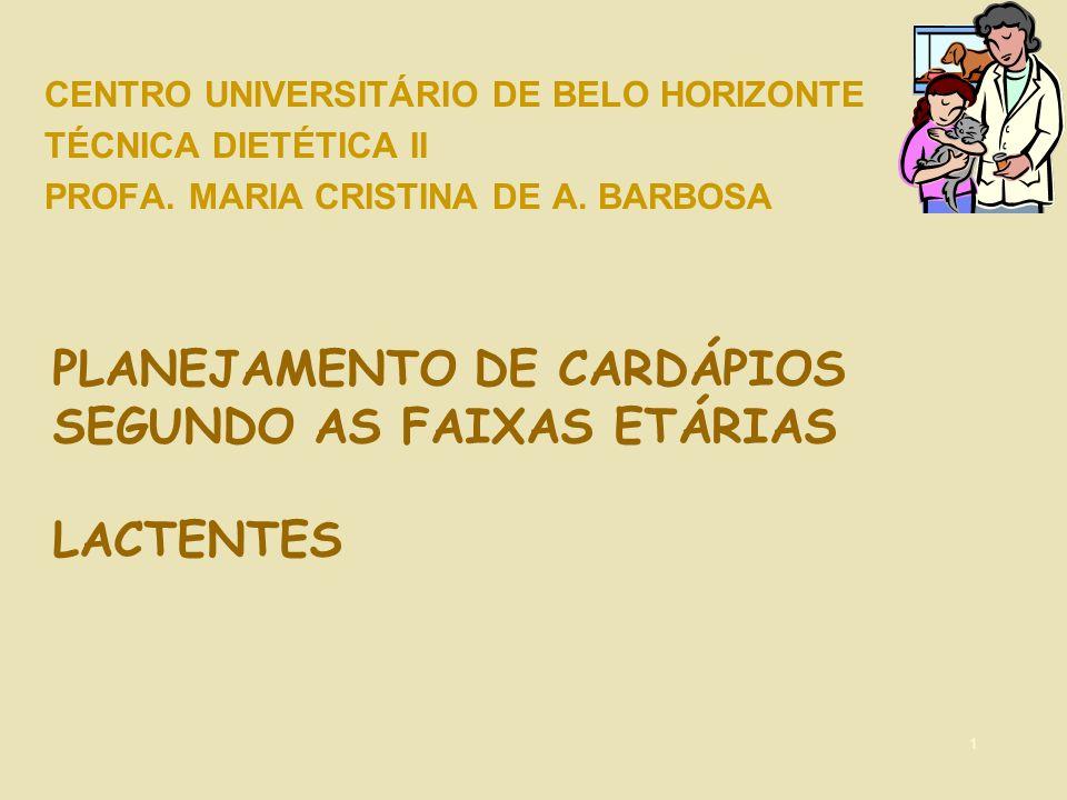 PLANEJAMENTO DE CARDÁPIOS SEGUNDO AS FAIXAS ETÁRIAS LACTENTES