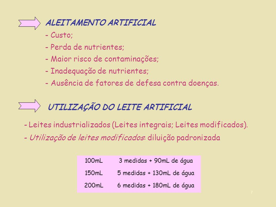 ALEITAMENTO ARTIFICIAL - Custo; - Perda de nutrientes;