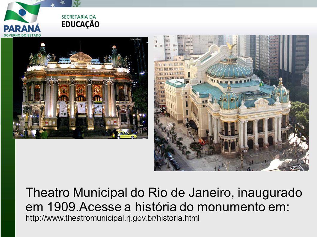Theatro Municipal do Rio de Janeiro, inaugurado em 1909