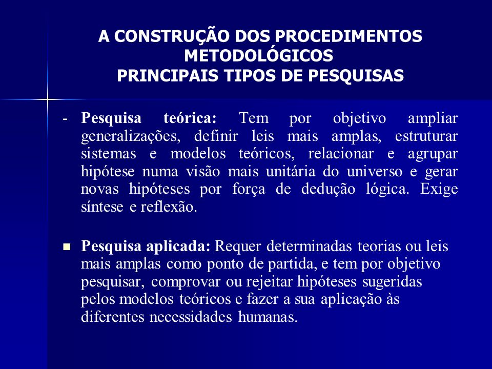 A CONSTRUÇÃO DOS PROCEDIMENTOS METODOLÓGICOS PRINCIPAIS TIPOS DE PESQUISAS