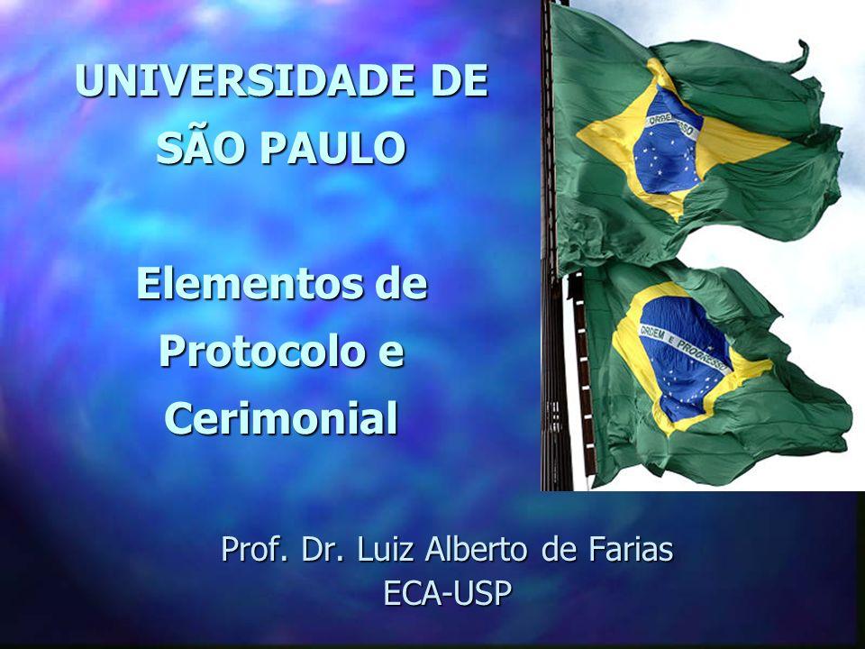 UNIVERSIDADE DE SÃO PAULO Elementos de Protocolo e Cerimonial