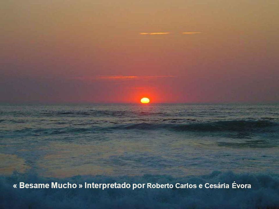 « Besame Mucho » Interpretado por Roberto Carlos e Cesária Évora