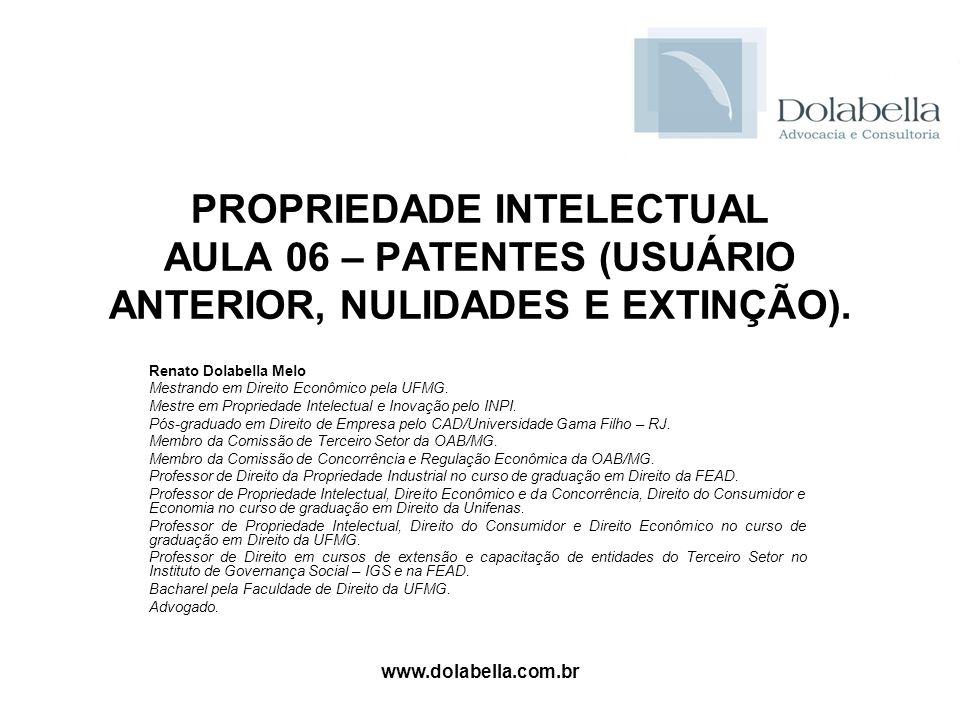 PROPRIEDADE INTELECTUAL AULA 06 – PATENTES (USUÁRIO ANTERIOR, NULIDADES E EXTINÇÃO).