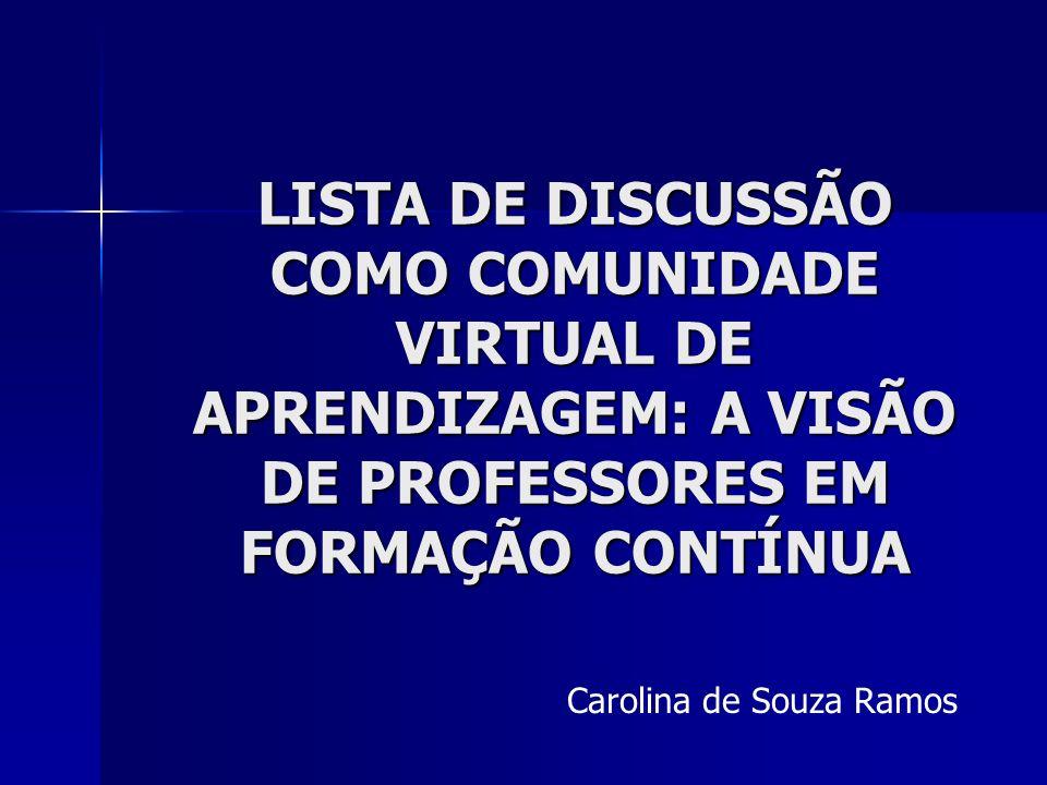 LISTA DE DISCUSSÃO COMO COMUNIDADE VIRTUAL DE APRENDIZAGEM: A VISÃO DE PROFESSORES EM FORMAÇÃO CONTÍNUA