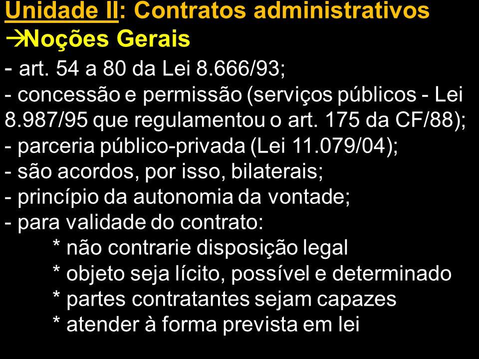 Unidade II: Contratos administrativos Noções Gerais
