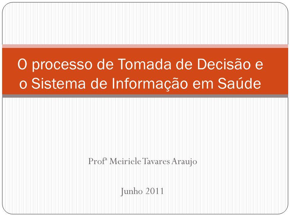 O processo de Tomada de Decisão e o Sistema de Informação em Saúde