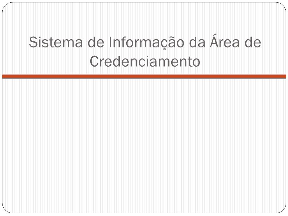 Sistema de Informação da Área de Credenciamento