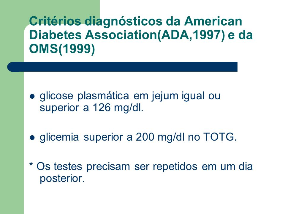Critérios diagnósticos da American Diabetes Association(ADA,1997) e da OMS(1999)