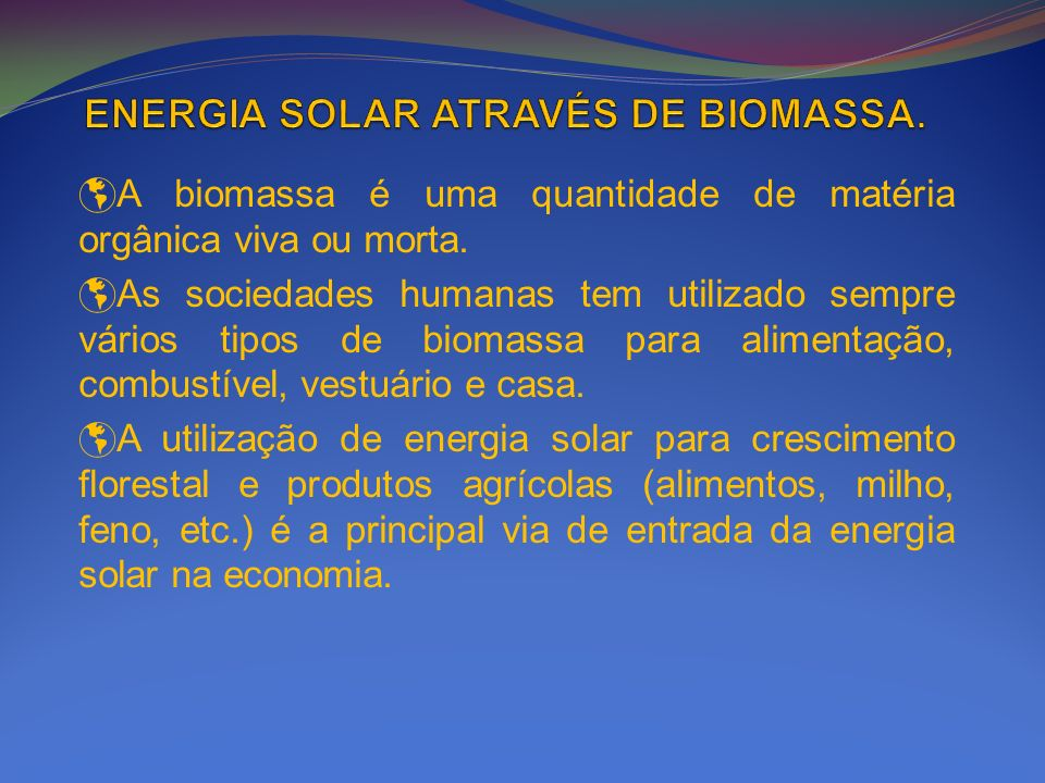 ENERGIA SOLAR ATRAVÉS DE BIOMASSA.