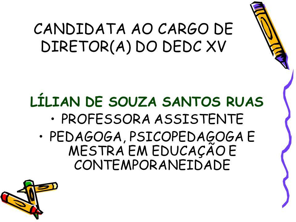 CANDIDATA AO CARGO DE DIRETOR(A) DO DEDC XV