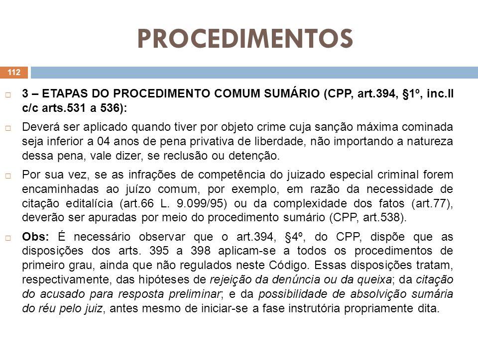 PROCEDIMENTOS 3 – ETAPAS DO PROCEDIMENTO COMUM SUMÁRIO (CPP, art.394, §1º, inc.II c/c arts.531 a 536):