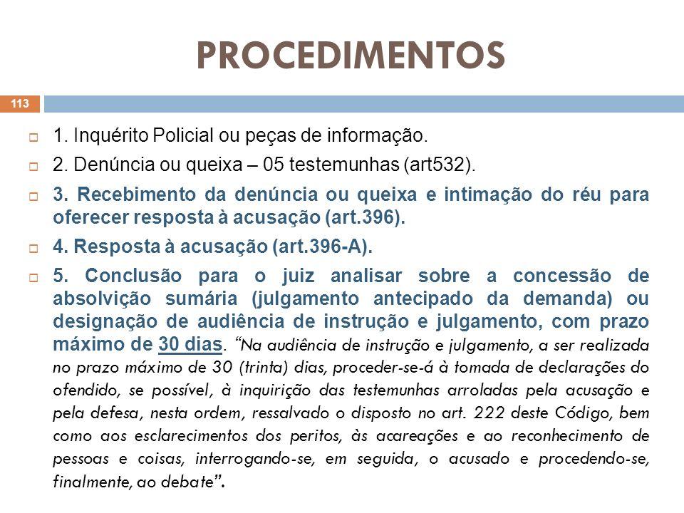 PROCEDIMENTOS 1. Inquérito Policial ou peças de informação.