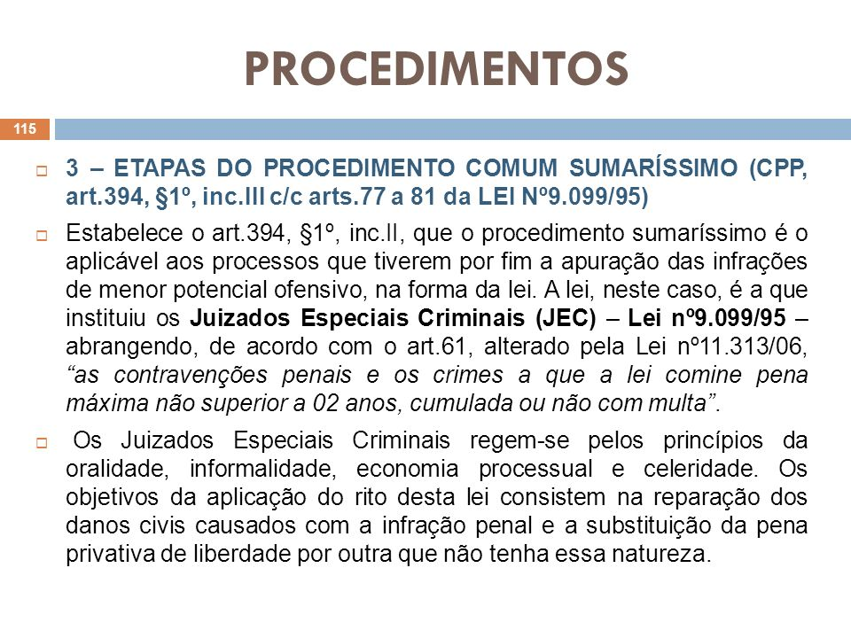 PROCEDIMENTOS3 – ETAPAS DO PROCEDIMENTO COMUM SUMARÍSSIMO (CPP, art.394, §1º, inc.III c/c arts.77 a 81 da LEI Nº9.099/95)