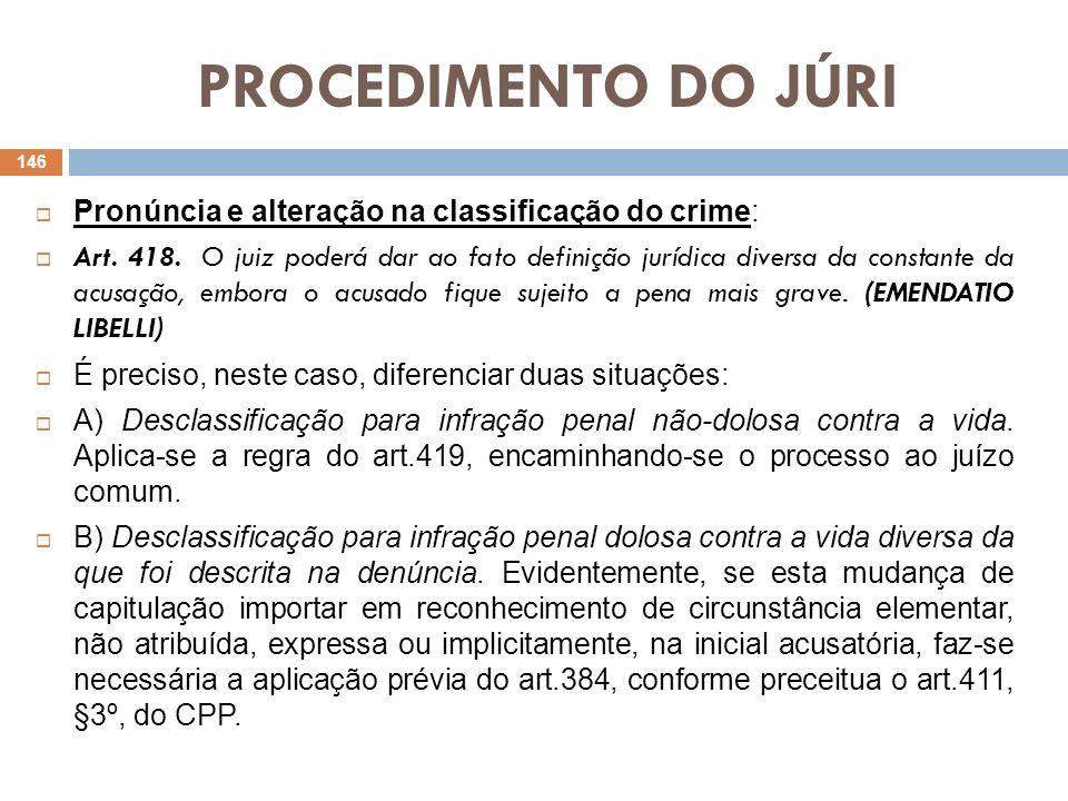 PROCEDIMENTO DO JÚRI Pronúncia e alteração na classificação do crime: