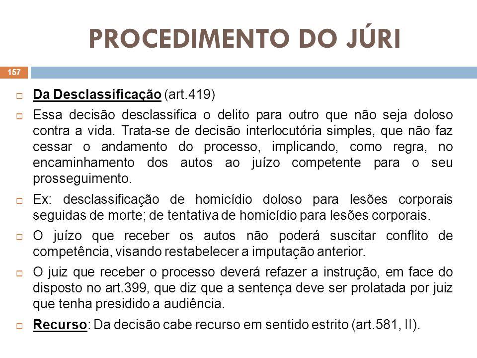 PROCEDIMENTO DO JÚRI Da Desclassificação (art.419)
