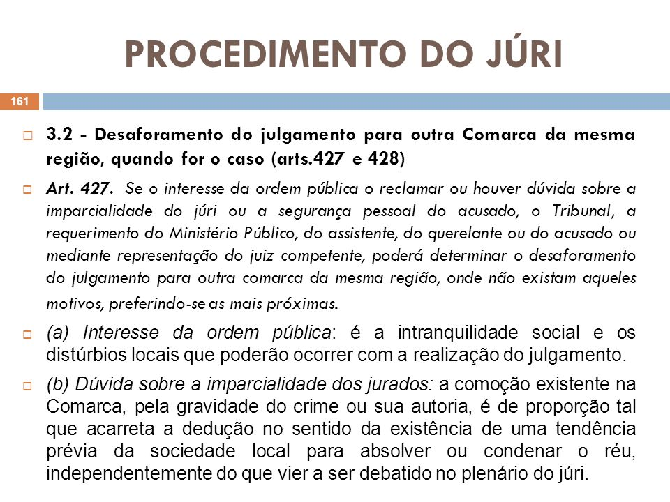 PROCEDIMENTO DO JÚRI 3.2 - Desaforamento do julgamento para outra Comarca da mesma região, quando for o caso (arts.427 e 428)