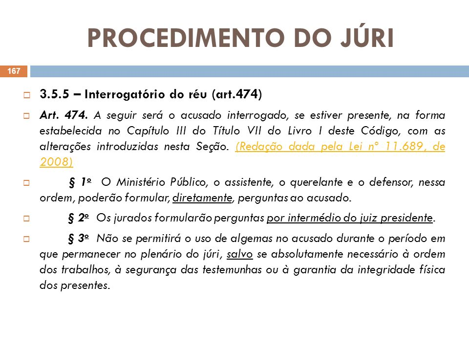 PROCEDIMENTO DO JÚRI 3.5.5 – Interrogatório do réu (art.474)