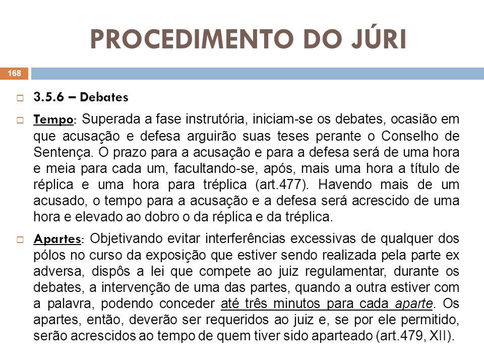 PROCEDIMENTO DO JÚRI 3.5.6 – Debates