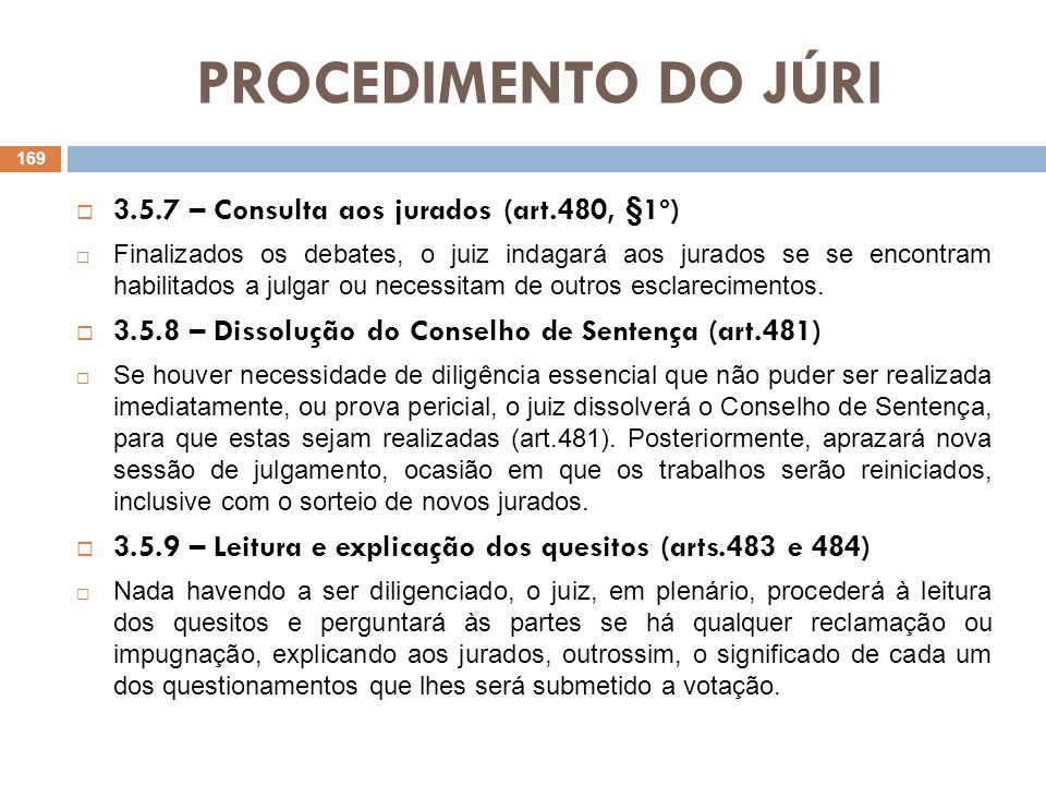 PROCEDIMENTO DO JÚRI 3.5.7 – Consulta aos jurados (art.480, §1º)