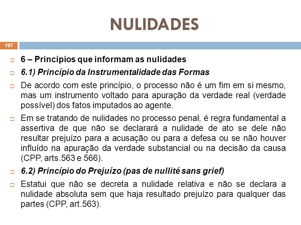 NULIDADES 6 – Princípios que informam as nulidades