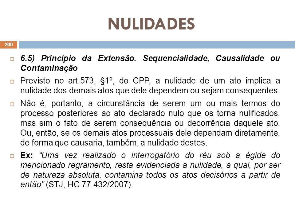 NULIDADES 6.5) Princípio da Extensão. Sequencialidade, Causalidade ou Contaminação.