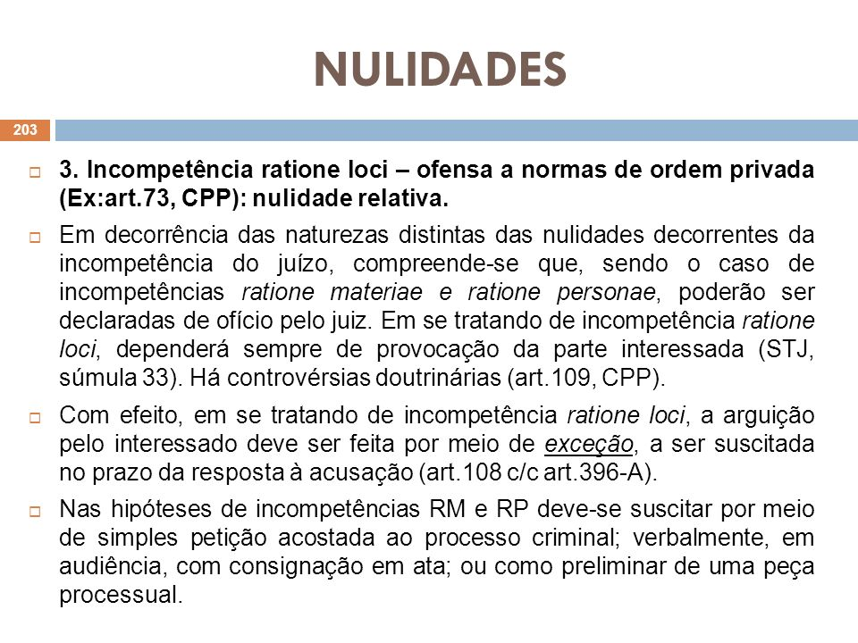 NULIDADES3. Incompetência ratione loci – ofensa a normas de ordem privada (Ex:art.73, CPP): nulidade relativa.
