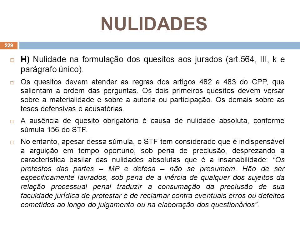 NULIDADESH) Nulidade na formulação dos quesitos aos jurados (art.564, III, k e parágrafo único).