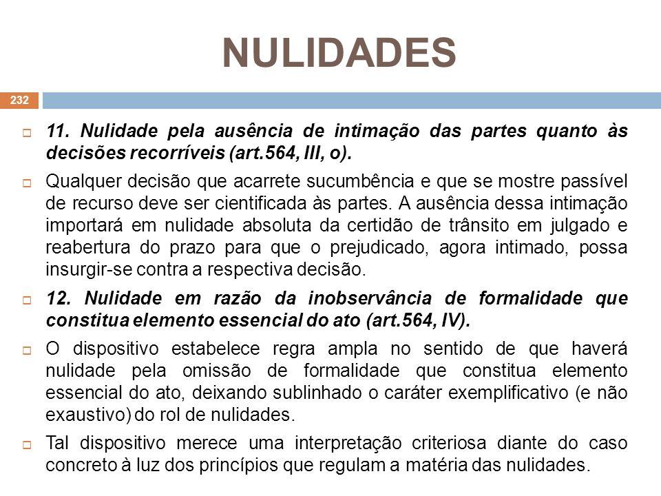 NULIDADES 11. Nulidade pela ausência de intimação das partes quanto às decisões recorríveis (art.564, III, o).