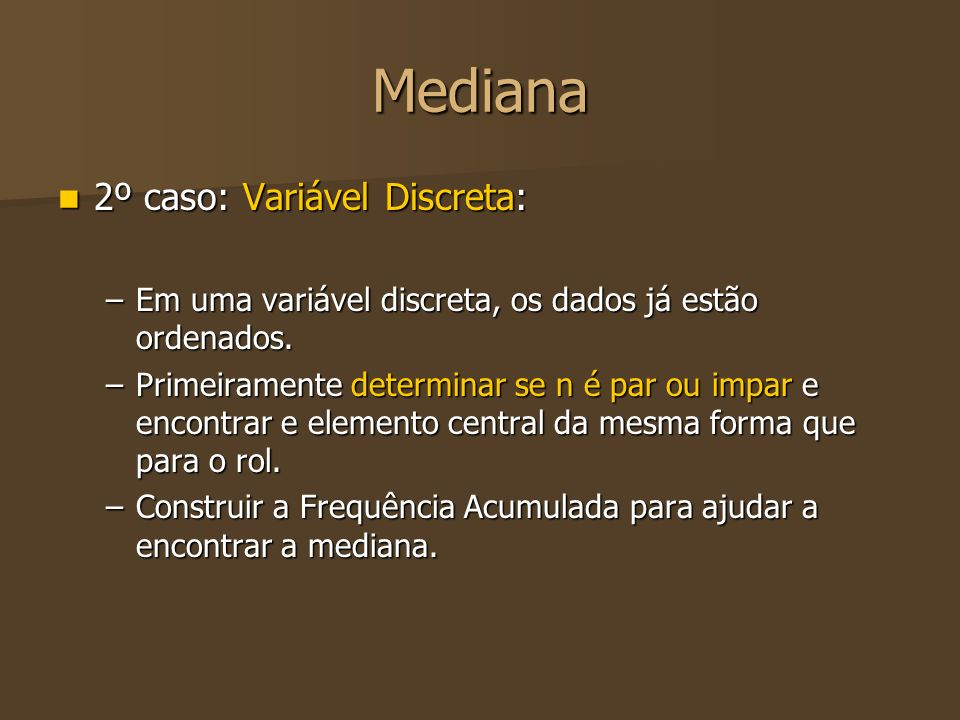 Mediana 2º caso: Variável Discreta: