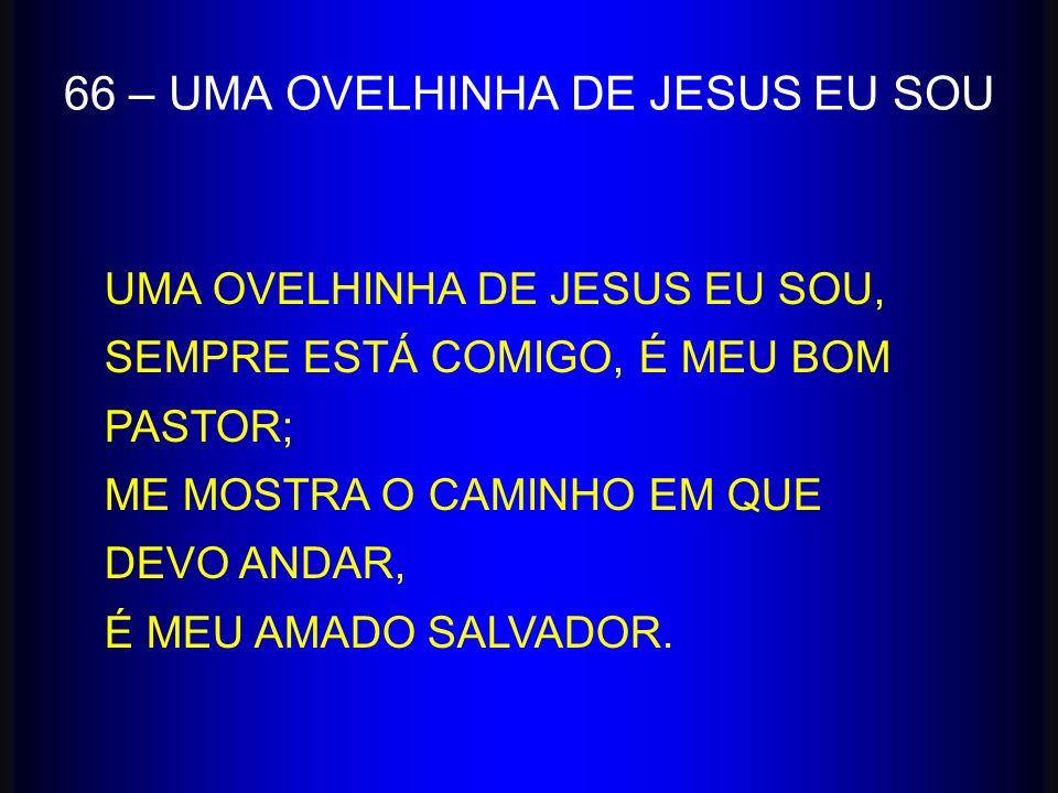 66 – UMA OVELHINHA DE JESUS EU SOU