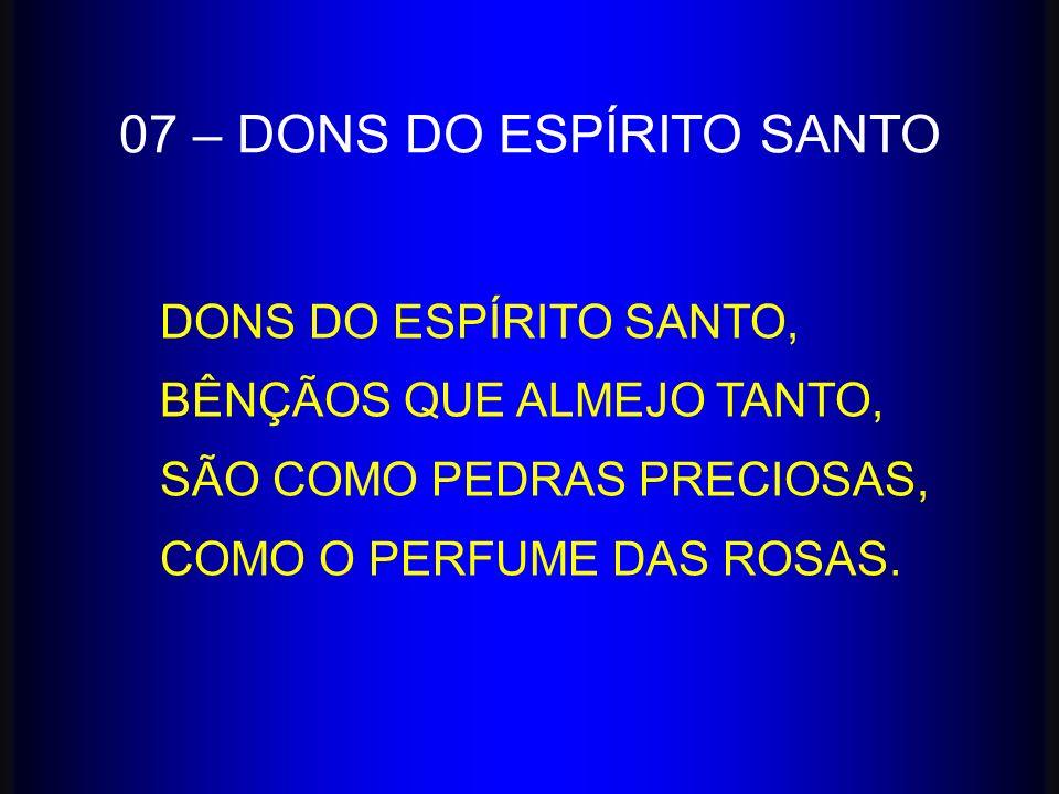 07 – DONS DO ESPÍRITO SANTO