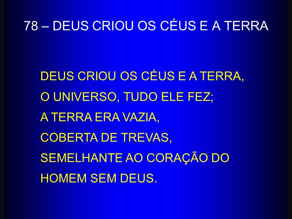 78 – DEUS CRIOU OS CÉUS E A TERRA