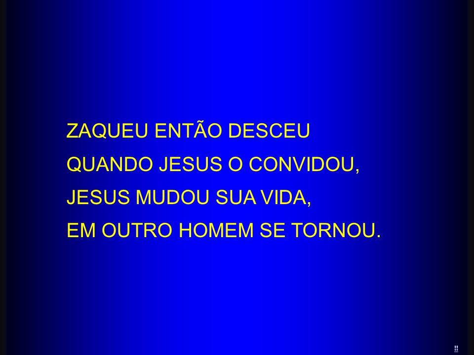 QUANDO JESUS O CONVIDOU, JESUS MUDOU SUA VIDA,
