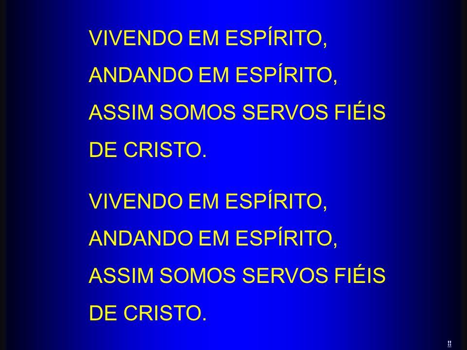 ASSIM SOMOS SERVOS FIÉIS DE CRISTO.