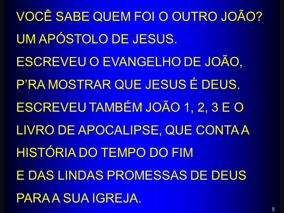 VOCÊ SABE QUEM FOI O OUTRO JOÃO UM APÓSTOLO DE JESUS.