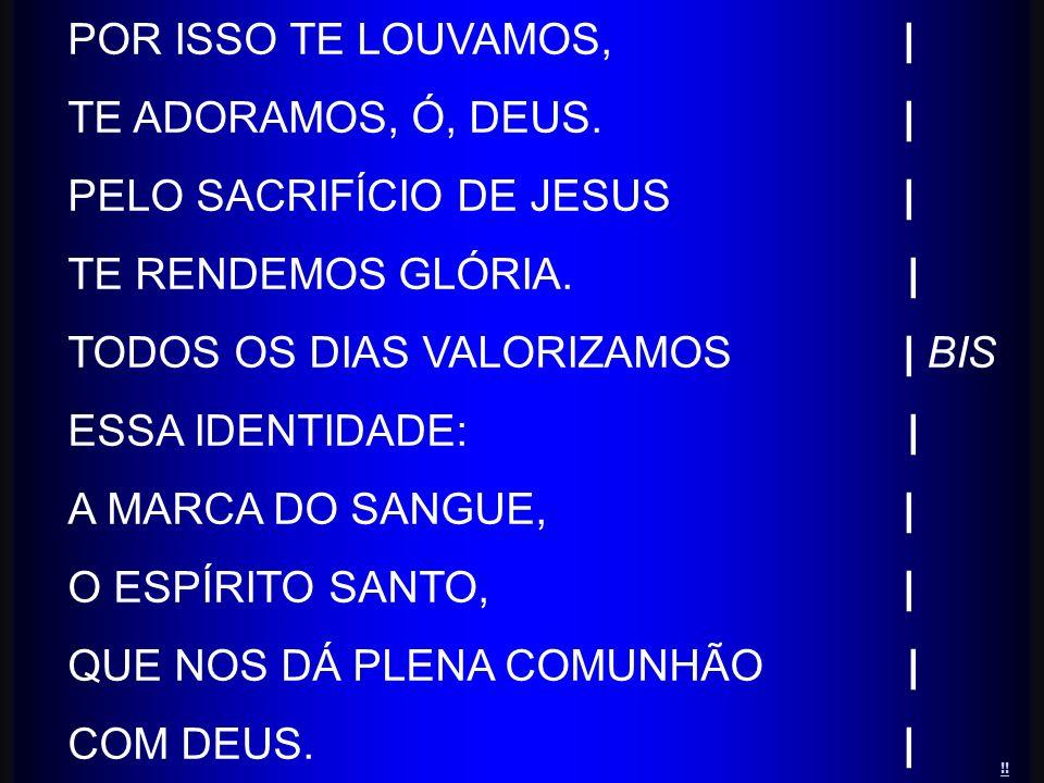 PELO SACRIFÍCIO DE JESUS | TE RENDEMOS GLÓRIA. |