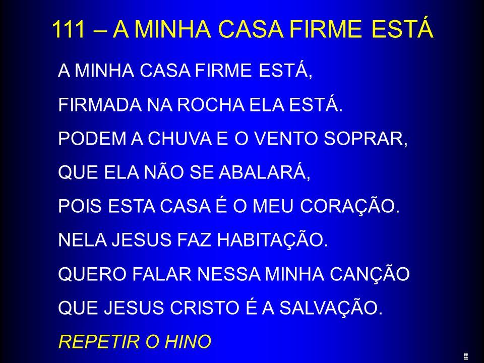 111 – A MINHA CASA FIRME ESTÁ