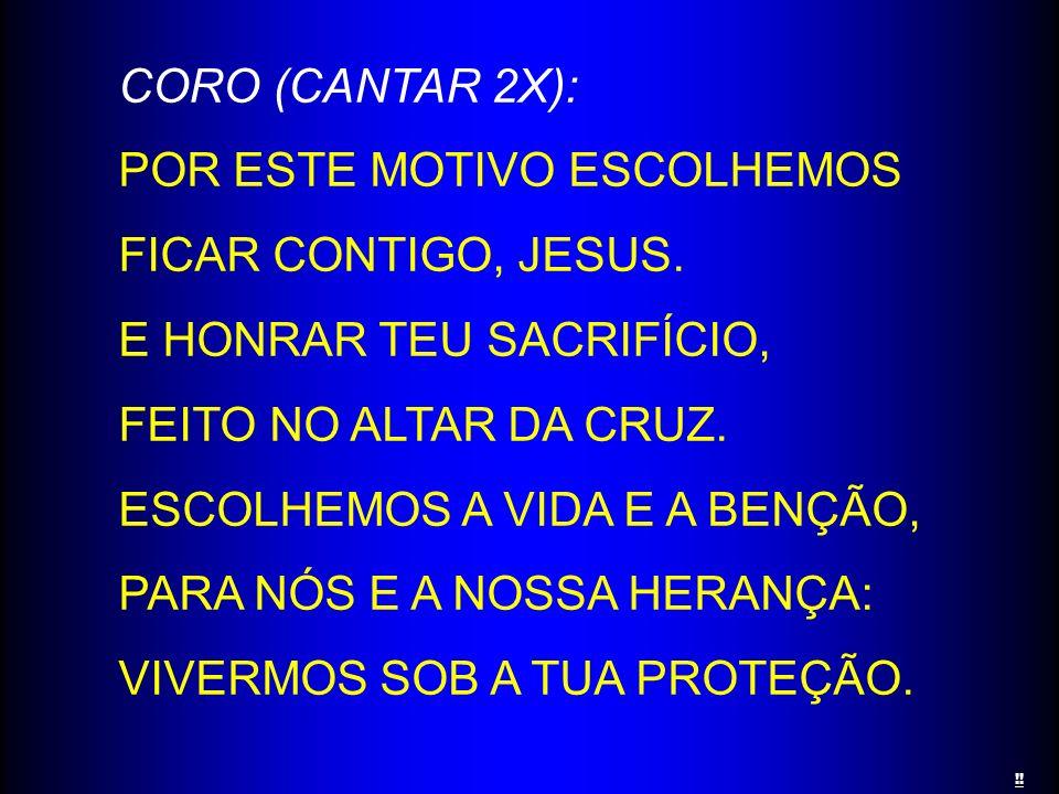 CORO (CANTAR 2X):