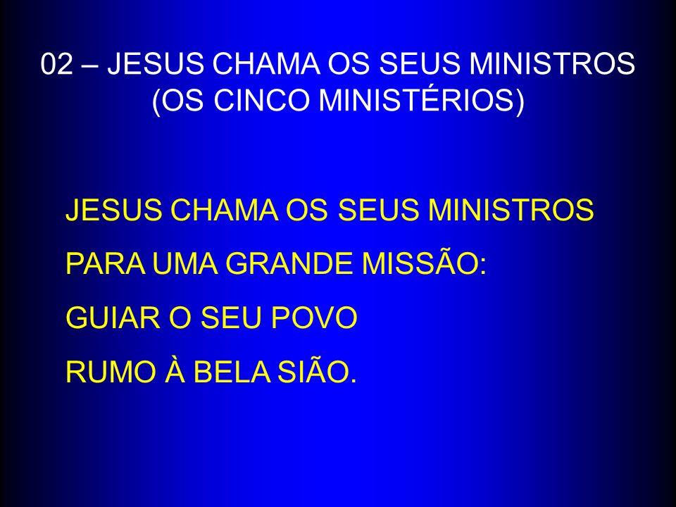 02 – JESUS CHAMA OS SEUS MINISTROS (OS CINCO MINISTÉRIOS)