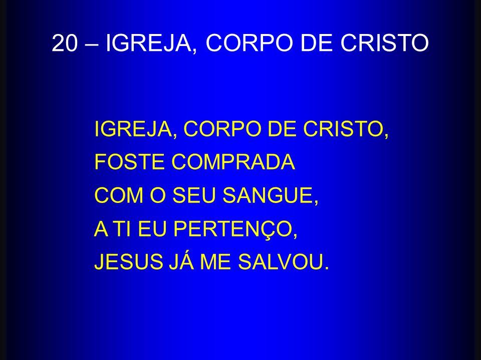 20 – IGREJA, CORPO DE CRISTO