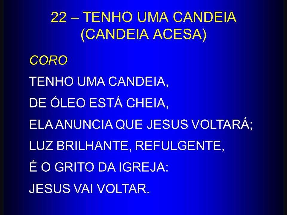 22 – TENHO UMA CANDEIA (CANDEIA ACESA)
