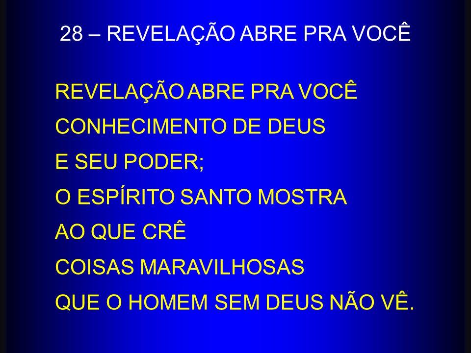 28 – REVELAÇÃO ABRE PRA VOCÊ