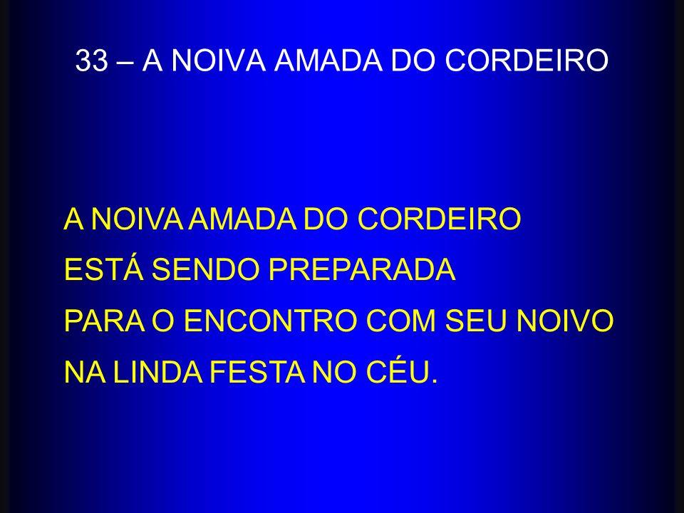 33 – A NOIVA AMADA DO CORDEIRO