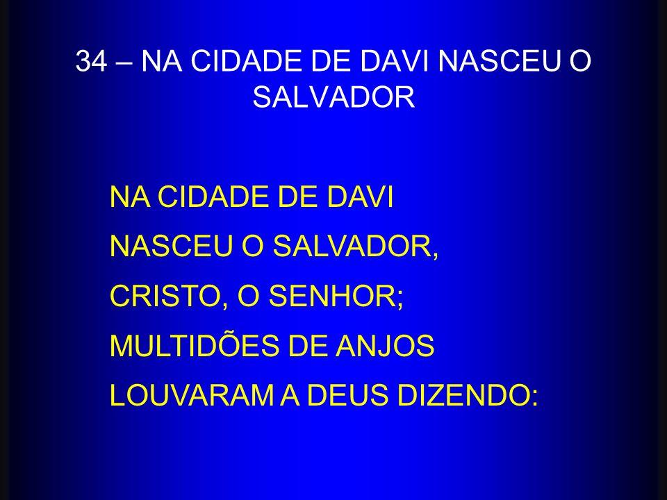 34 – NA CIDADE DE DAVI NASCEU O SALVADOR