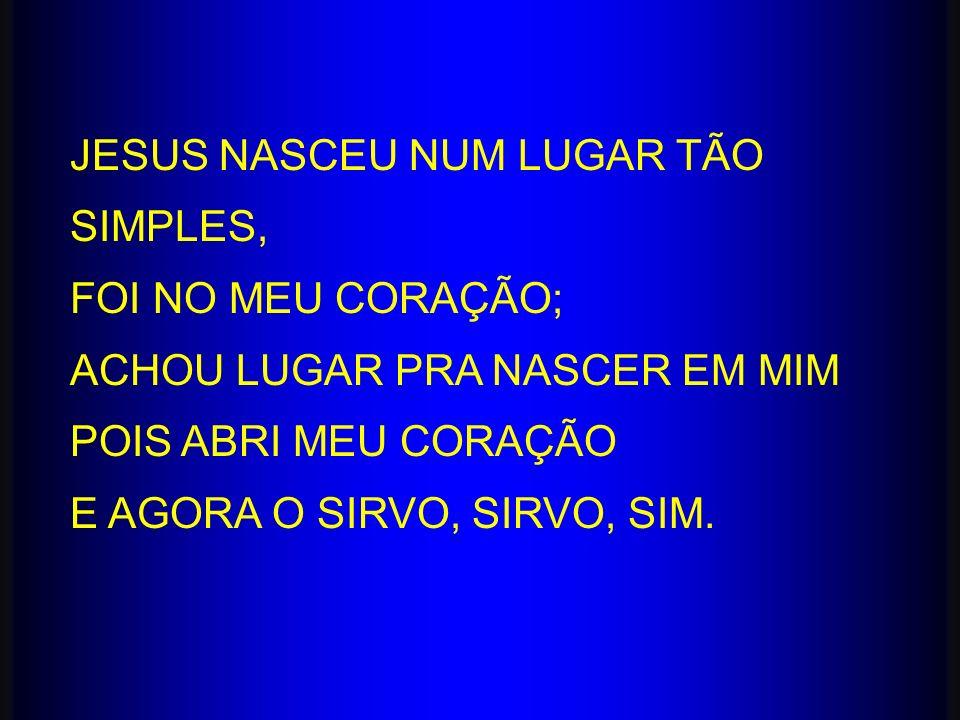 JESUS NASCEU NUM LUGAR TÃO SIMPLES,